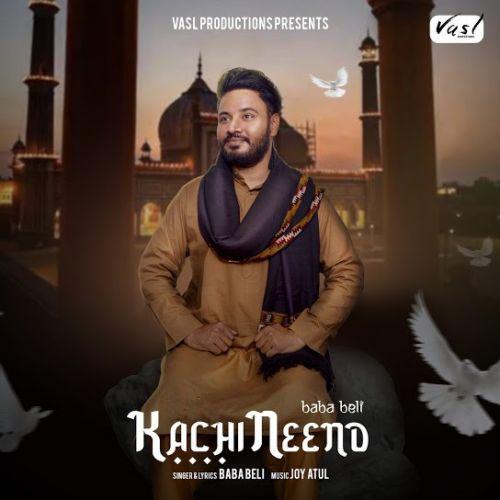 Kachi Neend Baba Beli Mp3 Song