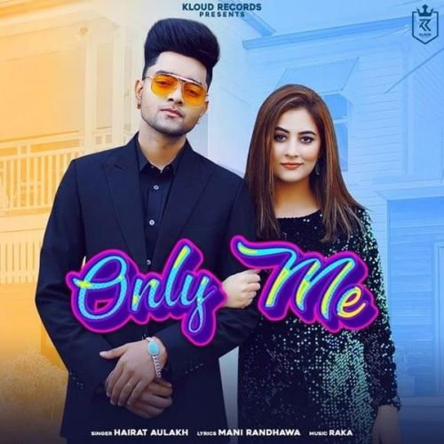 Only Me Hairat Aulakh Mp3 Song