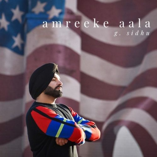 Amreeke Aala By G Sidhu, Alaap Sikander and others... full album mp3 free download