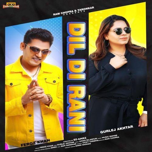 Dil Di Rani Feroz Khan, Gurlez Akhtar Mp3 Song