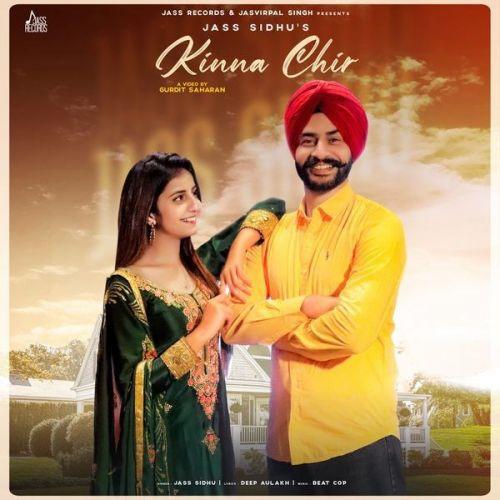 Kinna Chir Jass Sidhu Mp3 Song