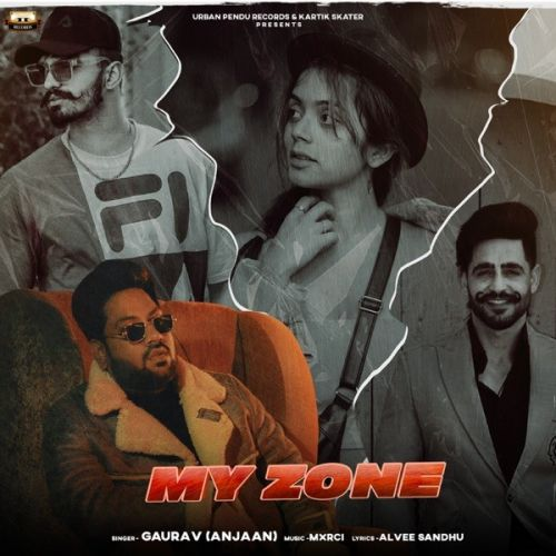 My Zone Gaurav Anjaan Mp3 Song