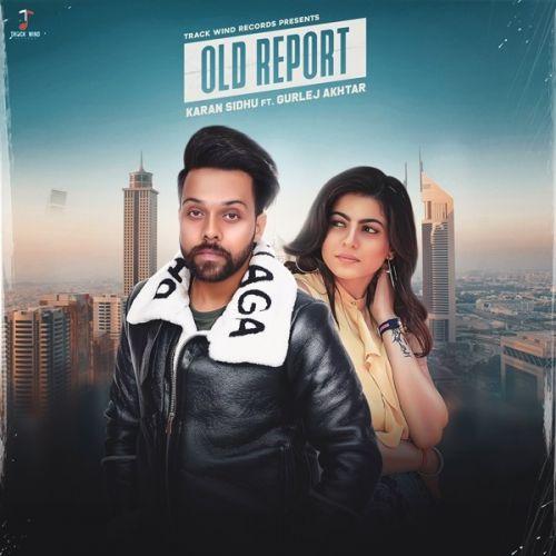 Old Report Karan Sidhu, Gurlez Akhtar Mp3 Song