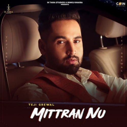 Mittran Nu Teji Grewal Mp3 Song
