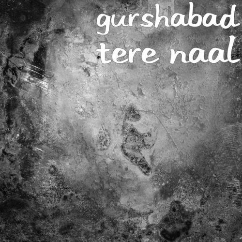 Tere Naal Gurshabad Mp3 Song