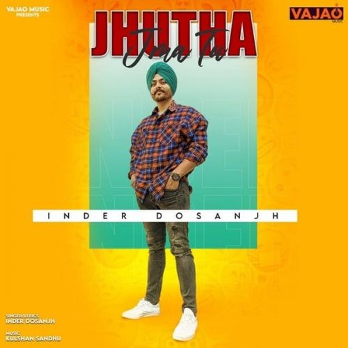 Jhutha Jma Tu Inder Dosanjh Mp3 Song