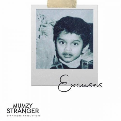 Excuses Mumzy Stranger Mp3 Song