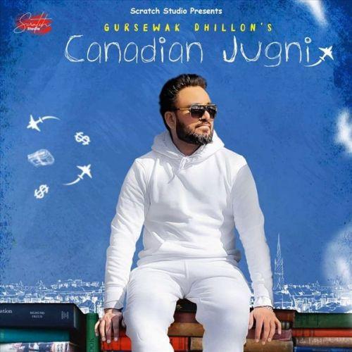 Canadian Jugni Gursewak Dhillon Mp3 Song