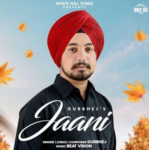Jaani Gurbhej Mp3 Song