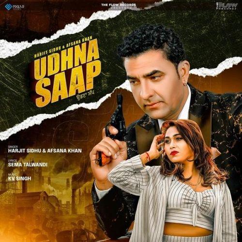 Udhna Saap Harjit Sidhu, Afsana Khan Mp3 Song