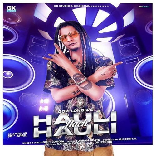 Hauli Hauli Nach Gopi Longia Mp3 Song