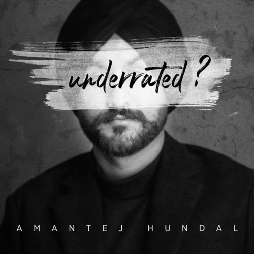 Underrated By Amantej Hundal full album mp3 free download