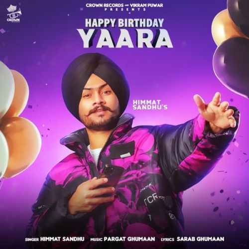 Happy Birthday Yaara Himmat Sandhu mp3 song download, Happy Birthday Yaara Himmat Sandhu full album mp3 song