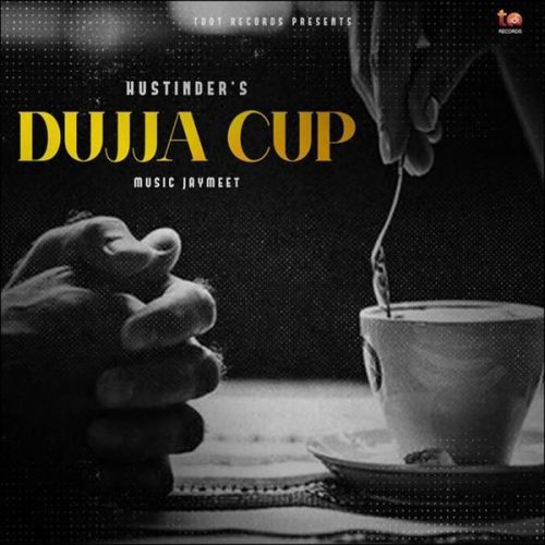 Dujja Cup Hustinder Mp3 Song