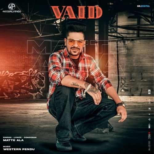 Vaid Emanat Preet Kaur, Matte Ala Mp3 Song