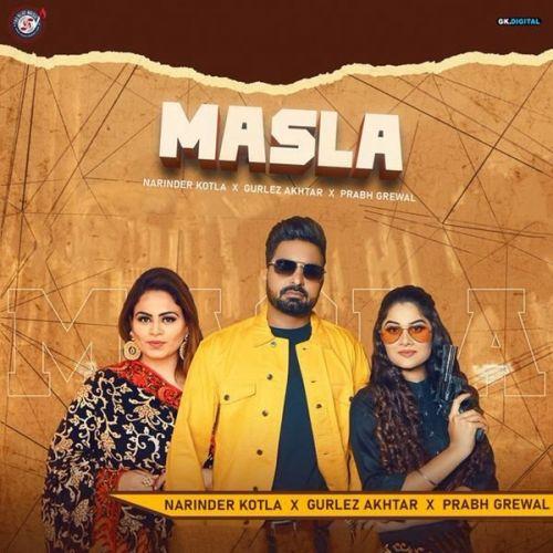 Masla Gurlez Akhtar, Narinder Kotla Mp3 Song