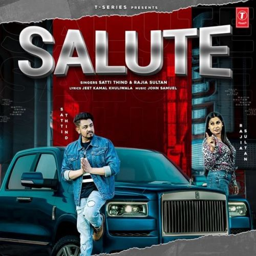 Salute Rajia Sultan, Satti Thind Mp3 Song