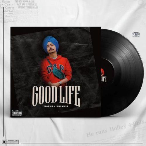 Good Life Harman Dhindsa Mp3 Song