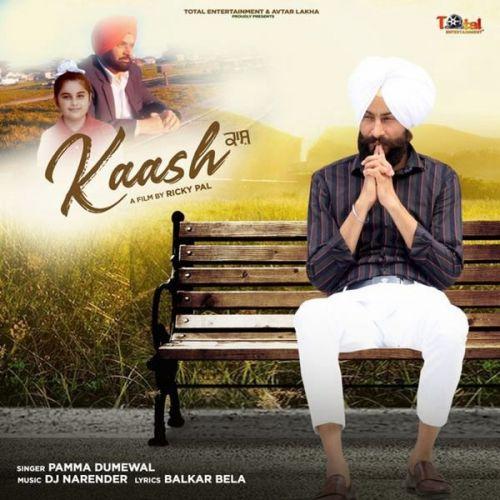 Kaash Pamma Dumewal Mp3 Song