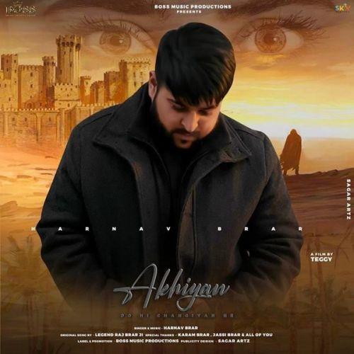 Akhiyan Harnav Brar Mp3 Song