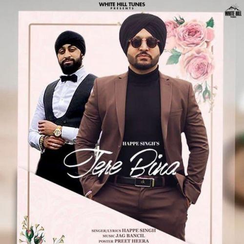 Tere Bina Happe Singh Mp3 Song