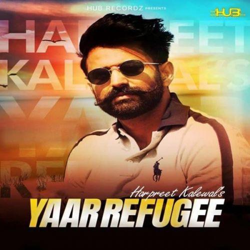 Yaar Refugee Harpreet Kalewal Mp3 Song