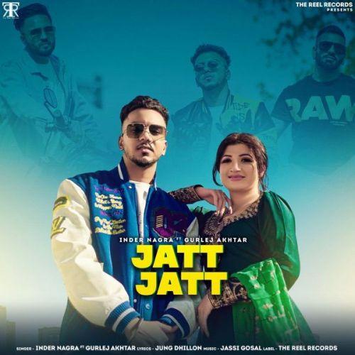 Jatt Jatt Gurlej Akhtar, Inder Nagra Mp3 Song