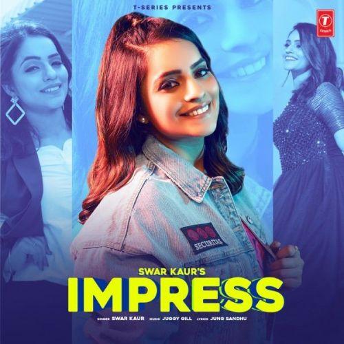 Impress Swar Kaur Mp3 Song