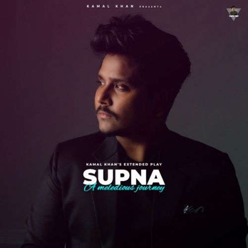 Supna (A Melodious Journey) By Kamal Khan full album mp3 free download