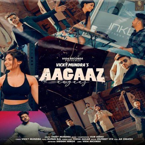 Aagaaz Vicky Mundra Mp3 Song