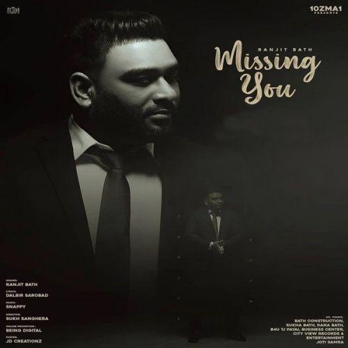 Missing You Ranjit Bath Mp3 Song