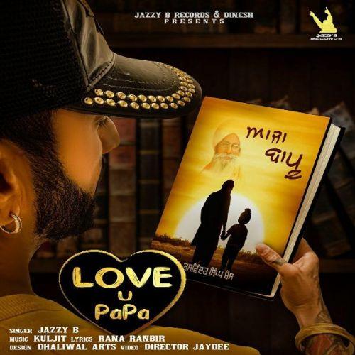 Aaja Bapu - Love U Papa Jazzy B mp3 song download, Aaja Bapu - Love U Papa Jazzy B full album mp3 song