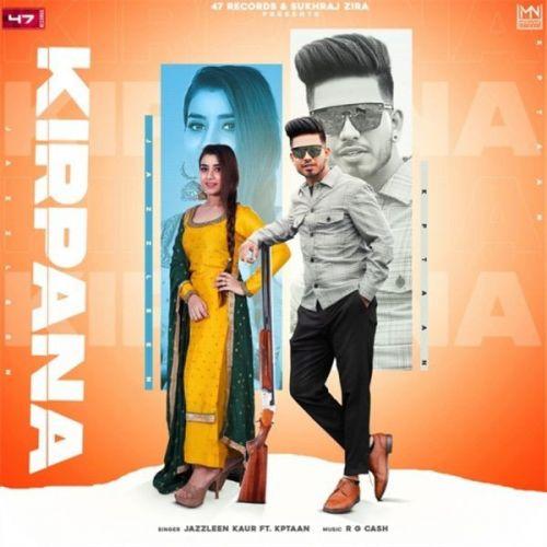Kirpana Kptaan, Jazleen mp3 song download, Kirpana Kptaan, Jazleen full album mp3 song