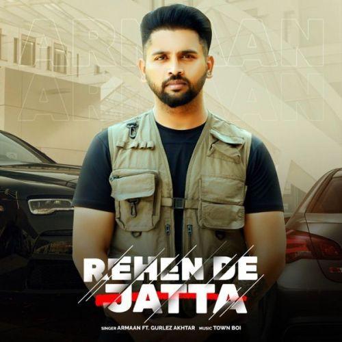 Rehen De Jatta Gurlej Akhtar, Armaan Mp3 Song