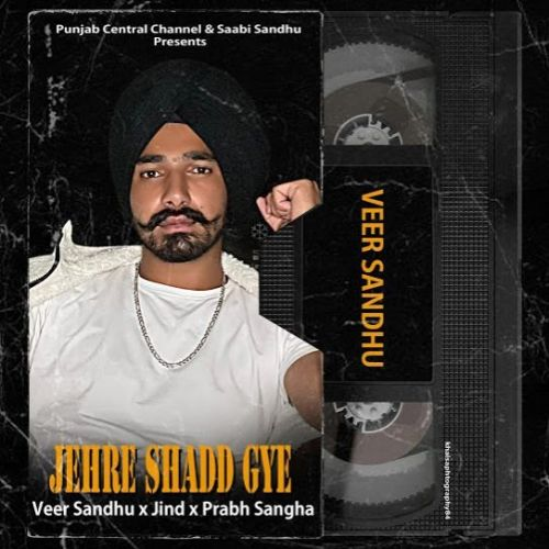 Jerhe Shadd Gye Veer Sandhu mp3 song download, Jerhe Shadd Gye Veer Sandhu full album mp3 song