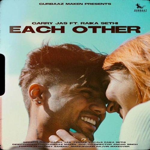 Each Other Garry Jas, Raika Sethi Mp3 Song