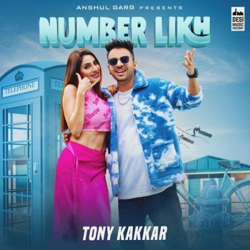 Number Likh Tony Kakkar mp3 song download, Number Likh Tony Kakkar full album mp3 song