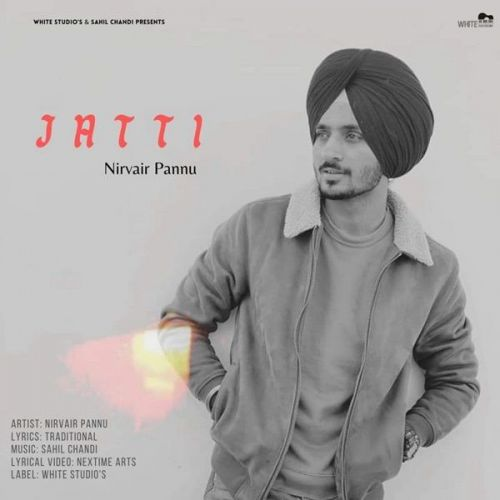 Jatti Nirvair Pannu Mp3 Song Download