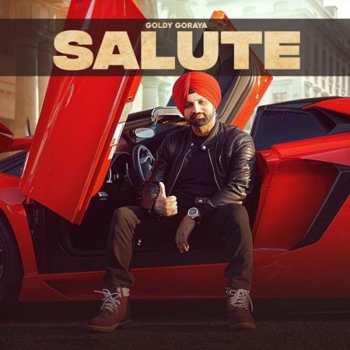 Salute Goldy Goraya Mp3 Song Download