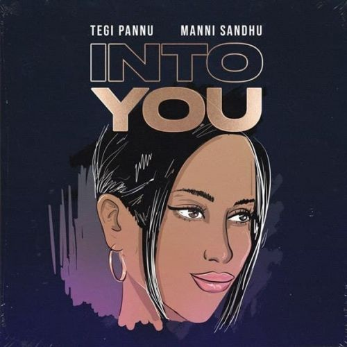 Into You Tegi Pannu Mp3 Song Download