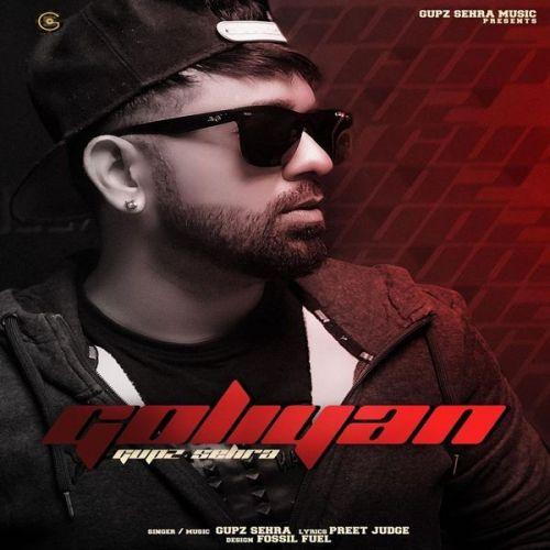 Goliyan Gupz Sehra Mp3 Song Download