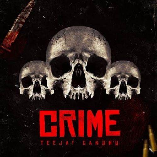 Crime Teejay Sandhu Mp3 Song Download