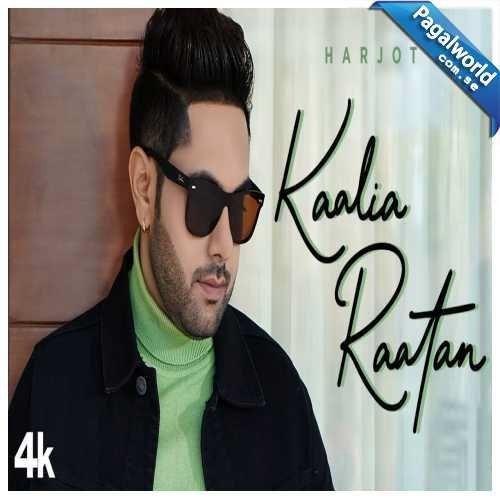 Kaalia Raatan Harjot Mp3 Song Download