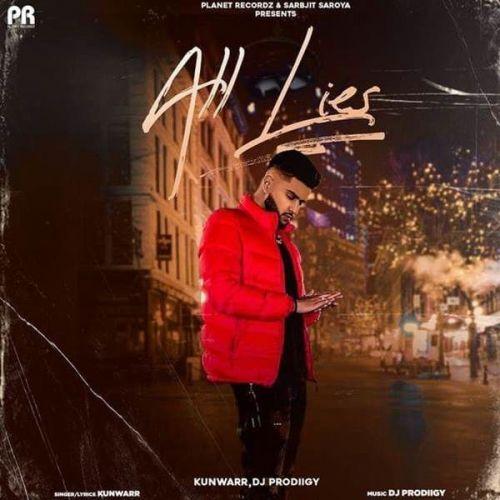 All Lies Kunwarr Mp3 Song Download