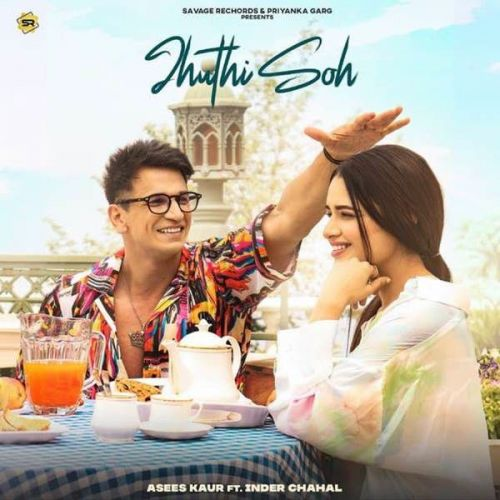 Jhuthi Soh Asees Kaur, Inder Chahal Mp3 Song Download