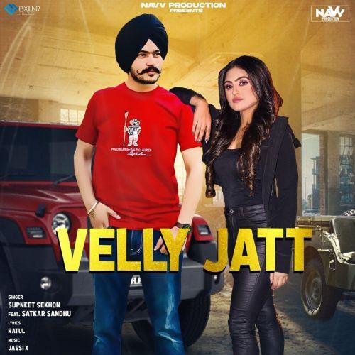 Velly Jatt Satkar Sandhu, Supneet Sekhon Mp3 Song Download