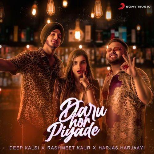 Daru Hor Piyade Deep Kalsi, Rashmeet Kaur Mp3 Song Download