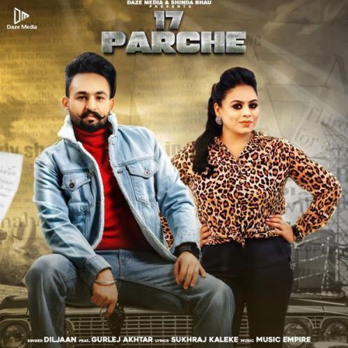 17 Parche Gurlej Akhtar, Diljaan Mp3 Song Download