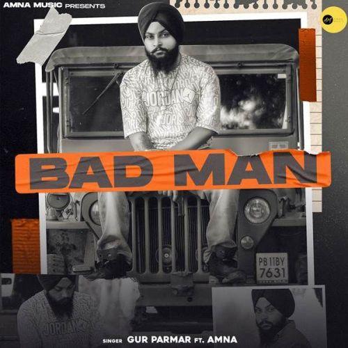 Bad Man Gur Parmar, Amna Mp3 Song Download