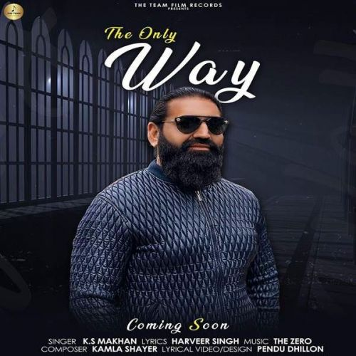The Only Way Ks Makhan Mp3 Song Download